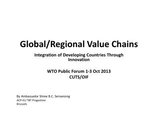 Global/Regional  Value Chains