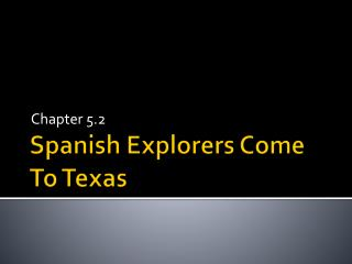 Spanish Explorers Come To Texas