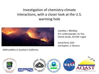 Investigation of chemistry-climate interactions, with a closer look at the U.S. warming  hole