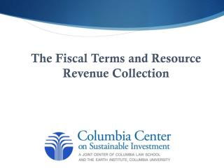 The Fiscal Terms and Resource Revenue Collection