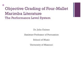 Objective Grading of Four-Mallet Marimba Literature The Performance Level System