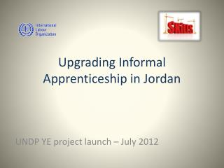 Upgrading Informal  Apprenticeship in Jordan