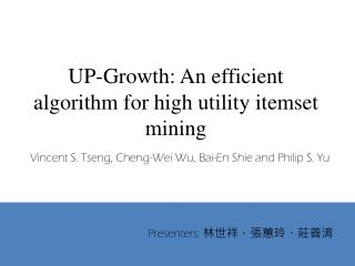 UP-Growth: An efficient algorithm for high utility  itemset  mining