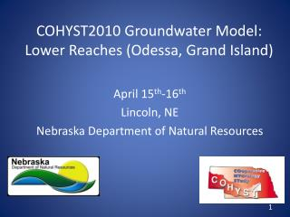 COHYST2010 Groundwater Model: Lower Reaches (Odessa, Grand Island)