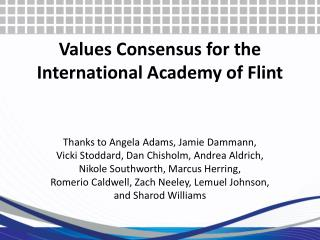 Values Consensus for the  International Academy of Flint