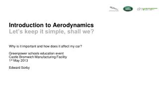 Introduction to Aerodynamics Let's keep it simple, shall we?