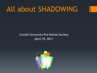 All about SHADOWING