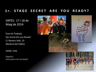 1r. STAGE SECRET ARE YOU READY?