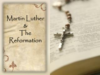 Martin Luther & The Reformation