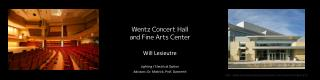 Wentz Concert Hall and Fine Arts Center