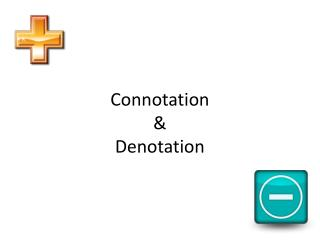 Connotation & Denotation