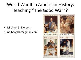 "World War II in American History: Teaching ""The Good War""?"