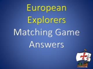 European Explorers  Matching Game Answers