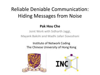 Reliable Deniable Communication: Hiding Messages from Noise