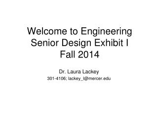 Welcome to Engineering Senior Design Exhibit I  Fall 2014