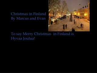 Christmas in Finland By Marcus and Evan