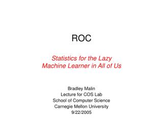 ROC Statistics for the Lazy Machine Learner in All of Us