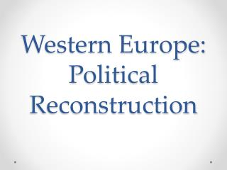 Western Europe: Political Reconstruction