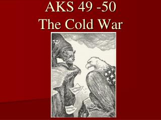 AKS 49 -50 The Cold War