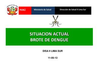 SITUACION ACTUAL  BROTE DE DENGUE
