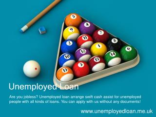 Unemployed Loan- Same Day Payday Loans- Car Loans For Unempl