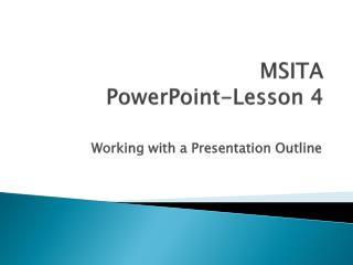 MSITA PowerPoint-Lesson 4