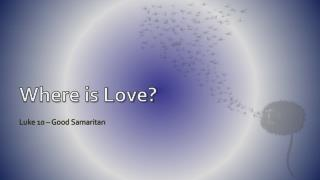 Where is Love?
