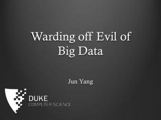 Warding off Evil of Big Data