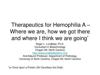 Therapeutics for Hemophilia A   Where we are, how we got there and where I think we are going