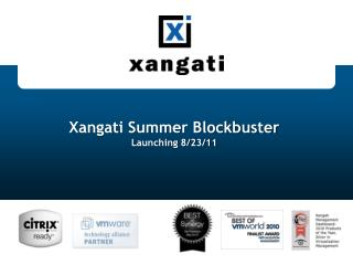 Xangati Summer Blockbuster Launching 8/23/11