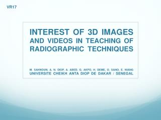 INTEREST OF 3D IMAGES  AND VIDEOS  IN TEACHING  OF  RADIOGRAPHIC  TECHNIQUES