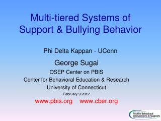 Multi-tiered Systems of Support & Bullying Behavior Phi Delta  K appan  - UConn