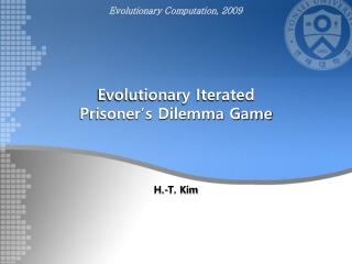 Evolutionary Iterated  Prisoner's Dilemma Game