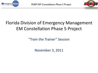 Florida Division of Emergency Management  EM Constellation Phase 5 Project
