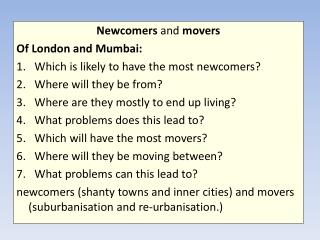 Newcomers  and  movers Of London and Mumbai: Which is likely to have the most newcomers?