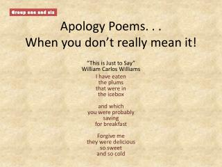 Apology Poems. . . When you don't really mean it!