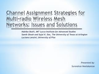Channel Assignment Strategies  for Multi-radio  Wireless Mesh Networks : Issues  and Solutions