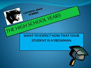 WHAT TO EXPECT NOW THAT YOUR STUDENT IS A FRESHMAN
