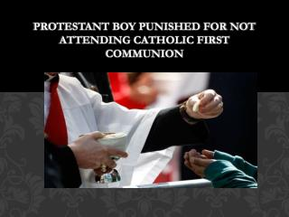 Protestant boy punished for not attending Catholic First Communion