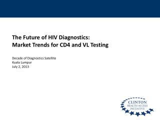 The Future of HIV Diagnostics:  Market Trends for CD4 and VL Testing