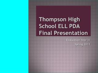 Thompson High School ELL PDA Final Presentation