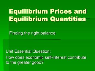Equilibrium Prices and Equilibrium Quantities