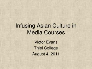 Infusing Asian Culture in Media Courses