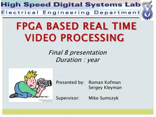 FPGA BASED REAL TIME VIDEO PROCESSING