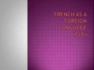 French as a Foreign Language  ( FLE)