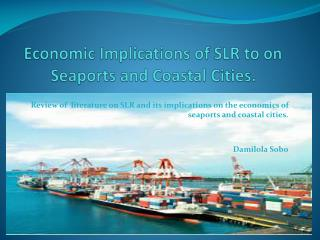 Economic Implications of SLR to on Seaports and Coastal Cities.