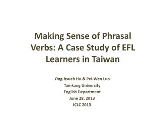 Making Sense of Phrasal Verbs: A Case Study of EFL Learners in Taiwan