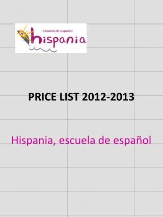 PRICE LIST 2012-2013 Hispania, escuela de español