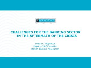 Challenges FOR the  banking sector - in the  aftermath  of the  crisis