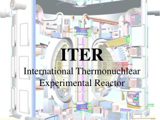 ITER International Thermonuchlear Experimental Reactor